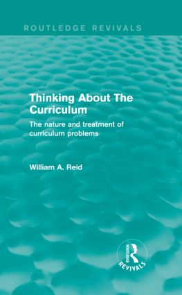 Thinking About The Curriculum (Routledge Revivals): The nature and treatment of curriculum problems (Hardback) book cover