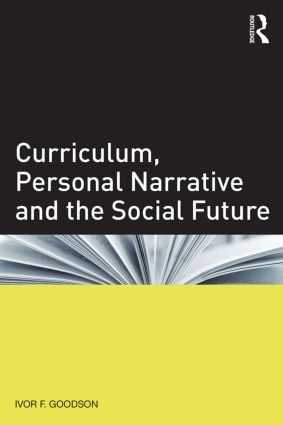 Curriculum, Personal Narrative and the Social Future: 1st Edition (Paperback) book cover