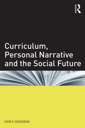 Curriculum, Personal Narrative and the Social Future book cover