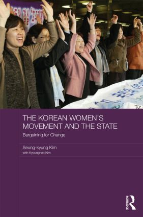 The Korean Women's Movement and the State: Bargaining for Change (Hardback) book cover