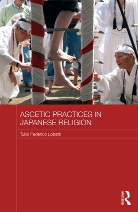 Ascetic Practices in Japanese Religion (Hardback) book cover