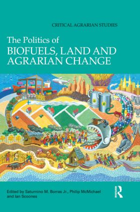 The Politics of Biofuels, Land and Agrarian Change (Paperback) book cover
