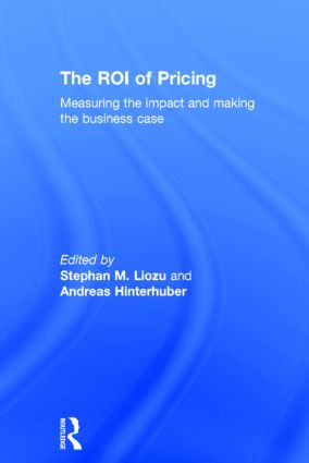 The ROI of Pricing: Measuring the Impact and Making the Business Case book cover
