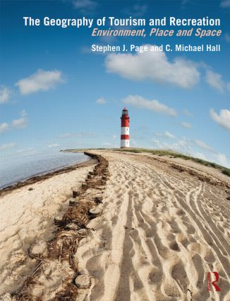 The Geography of Tourism and Recreation: Environment, Place and Space book cover