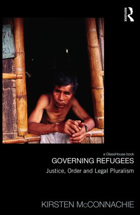 Governing Refugees: Justice, Order and Legal Pluralism book cover
