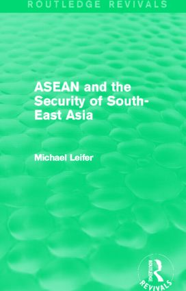ASEAN and the Security of South-East Asia (Routledge Revivals): 1st Edition (Paperback) book cover