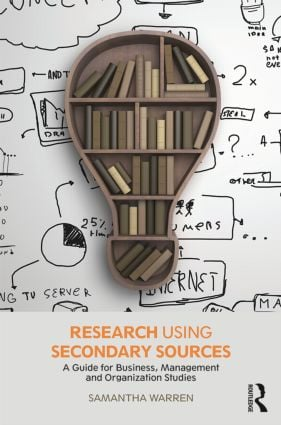 Research using Secondary Sources: A guide for Business, Management and Organization Studies book cover