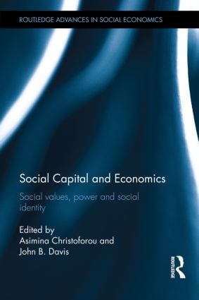 Social Capital and Economics: Social Values, Power, and Social Identity (Hardback) book cover