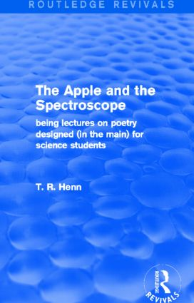 The Apple and the Spectroscope (Routledge Revivals): Being Lectures on Poetry Designed (in the main) for Science Students, 1st Edition (Paperback) book cover