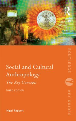 Social and Cultural Anthropology: The Key Concepts: 3rd Edition (Paperback) book cover