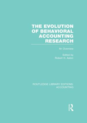 The Evolution of Behavioral Accounting Research (RLE Accounting): An Overview, 1st Edition (Hardback) book cover