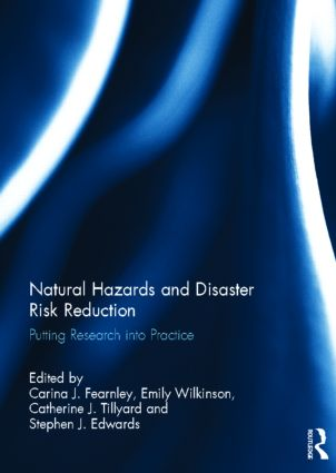 Natural Hazards and Disaster Risk Reduction: Putting Research into Practice (Hardback) book cover