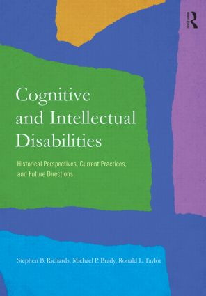 Cognitive and Intellectual Disabilities: Historical Perspectives, Current Practices, and Future Directions (Paperback) book cover