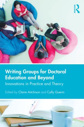 Writing Groups for Doctoral Education and Beyond: Innovations in practice and theory, 1st Edition (Paperback) book cover