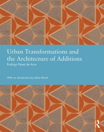 Urban Transformations and the Architecture of Additions (Hardback) book cover
