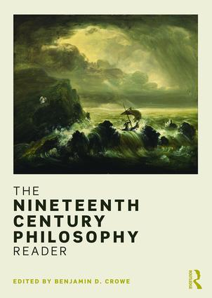The Nineteenth Century Philosophy Reader: 1st Edition (Paperback) book cover