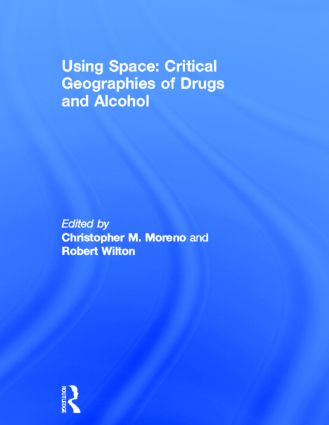 Using Space: Critical Geographies of Drugs and Alcohol (Hardback) book cover