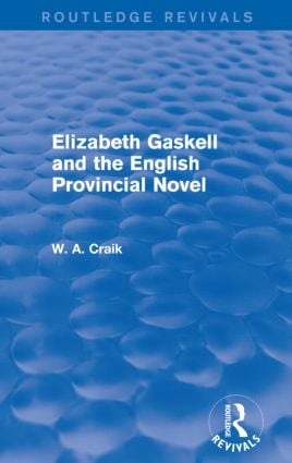 Elizabeth Gaskell and the English Provincial Novel: 1st Edition (Paperback) book cover