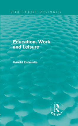 Education, Work and Leisure (Routledge Revivals) (Hardback) book cover