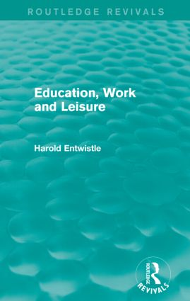 Education, Work and Leisure (Routledge Revivals) (e-Book) book cover