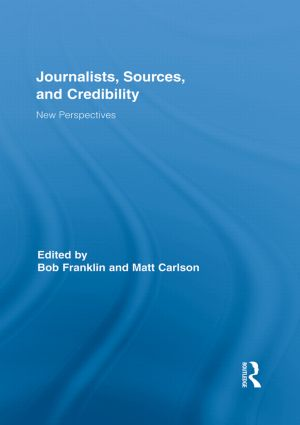 Journalists, Sources, and Credibility: New Perspectives (Paperback) book cover