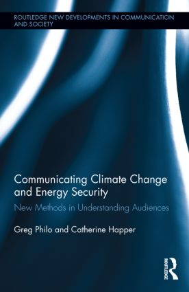 Communicating Climate Change and Energy Security: New Methods in Understanding Audiences (Hardback) book cover