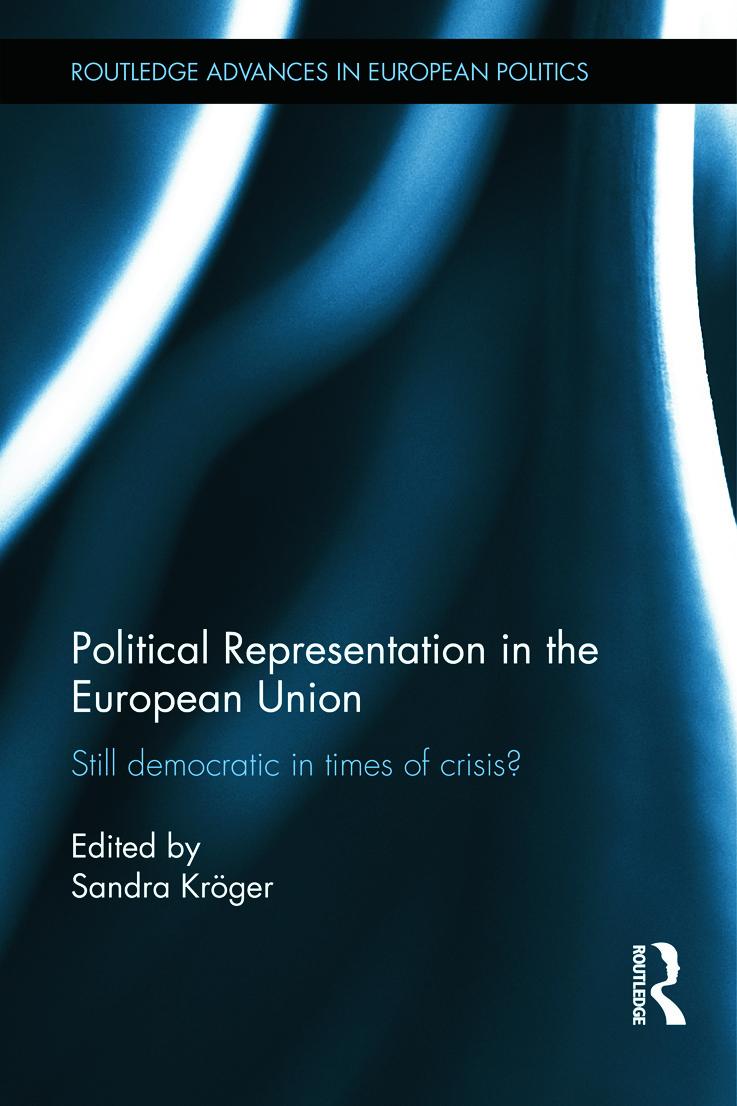Political Representation in the European Union: Still democratic in times of crisis?, 1st Edition (Hardback) book cover