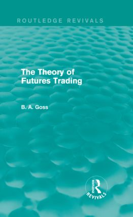 The Theory of Futures Trading (Routledge Revivals) (Hardback) book cover