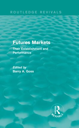Futures Markets (Routledge Revivals): Their Establishment and Performance (Hardback) book cover