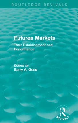 Futures Markets (Routledge Revivals): Their Establishment and Performance, 1st Edition (Paperback) book cover