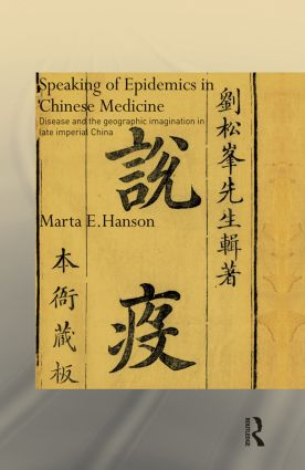 Speaking of Epidemics in Chinese Medicine: Disease and the Geographic Imagination in Late Imperial China book cover