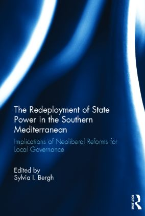 The Redeployment of State Power in the Southern Mediterranean: Implications of Neoliberal Reforms for Local Governance (Hardback) book cover