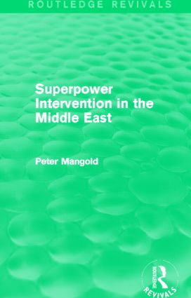 Superpower Intervention in the Middle East (Routledge Revivals): 1st Edition (Paperback) book cover