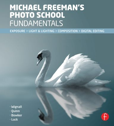 Michael Freeman's Photo School Fundamentals: Exposure, Light & Lighting, Composition book cover