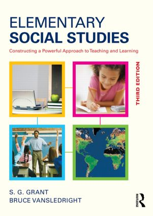 Elementary Social Studies: Constructing a Powerful Approach to Teaching and Learning, 3rd Edition (Paperback) book cover