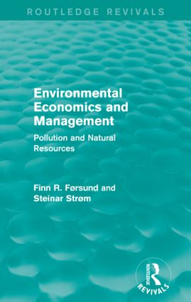Environmental Economics and Management (Routledge Revivals): Pollution and Natural Resources, 1st Edition (Paperback) book cover