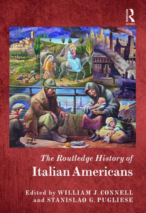 The Routledge History of Italian Americans: 1st Edition (e-Book) book cover