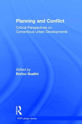 Planning and Conflict: Critical Perspectives on Contentious Urban Developments book cover