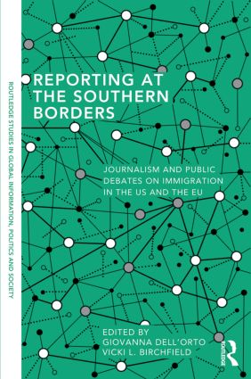 Reporting at the Southern Borders: Journalism and Public Debates on Immigration in the US and the EU book cover