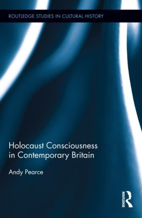Holocaust Consciousness in Contemporary Britain: 1st Edition (Hardback) book cover