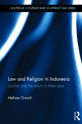 Law and Religion in Indonesia: Conflict and the courts in West Java, 1st Edition (Hardback) book cover