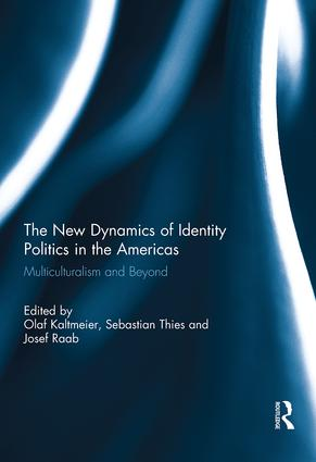 The New Dynamics of Identity Politics in the Americas: Multiculturalism and Beyond (Hardback) book cover