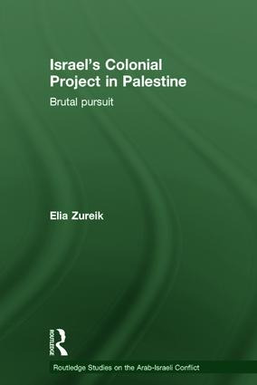 Israel's Colonial Project in Palestine: Brutal Pursuit, 1st Edition (Hardback) book cover