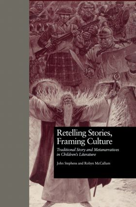 Retelling Stories, Framing Culture: Traditional Story and Metanarratives in Children's Literature (Paperback) book cover