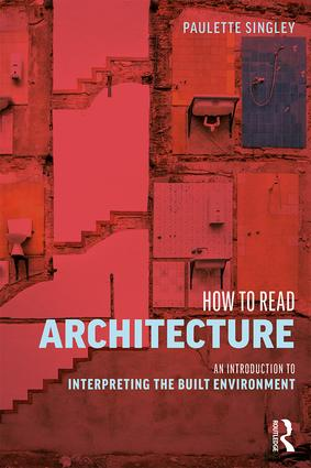 How to Read Architecture: An Introduction to Interpreting the Built Environment book cover