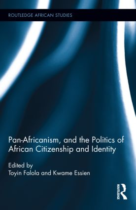 Pan-Africanism, and the Politics of African Citizenship and Identity (Hardback) book cover
