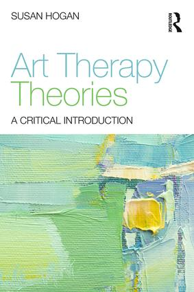 Art Therapy Theories: A Critical Introduction, 1st Edition (Paperback) book cover