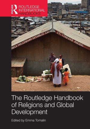 The Routledge Handbook of Religions and Global Development (Hardback) book cover