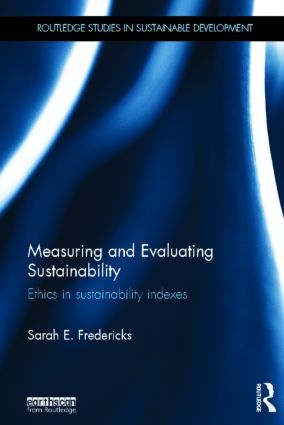 Measuring and Evaluating Sustainability: Ethics in Sustainability Indexes (Hardback) book cover