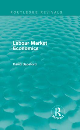 Labour Market Economics (Routledge Revivals) (Hardback) book cover